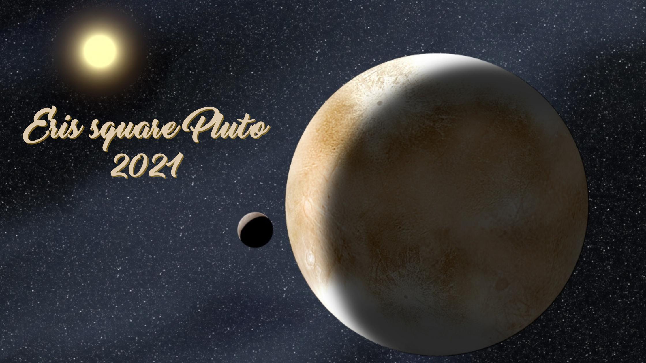Eris square Pluto – 2021