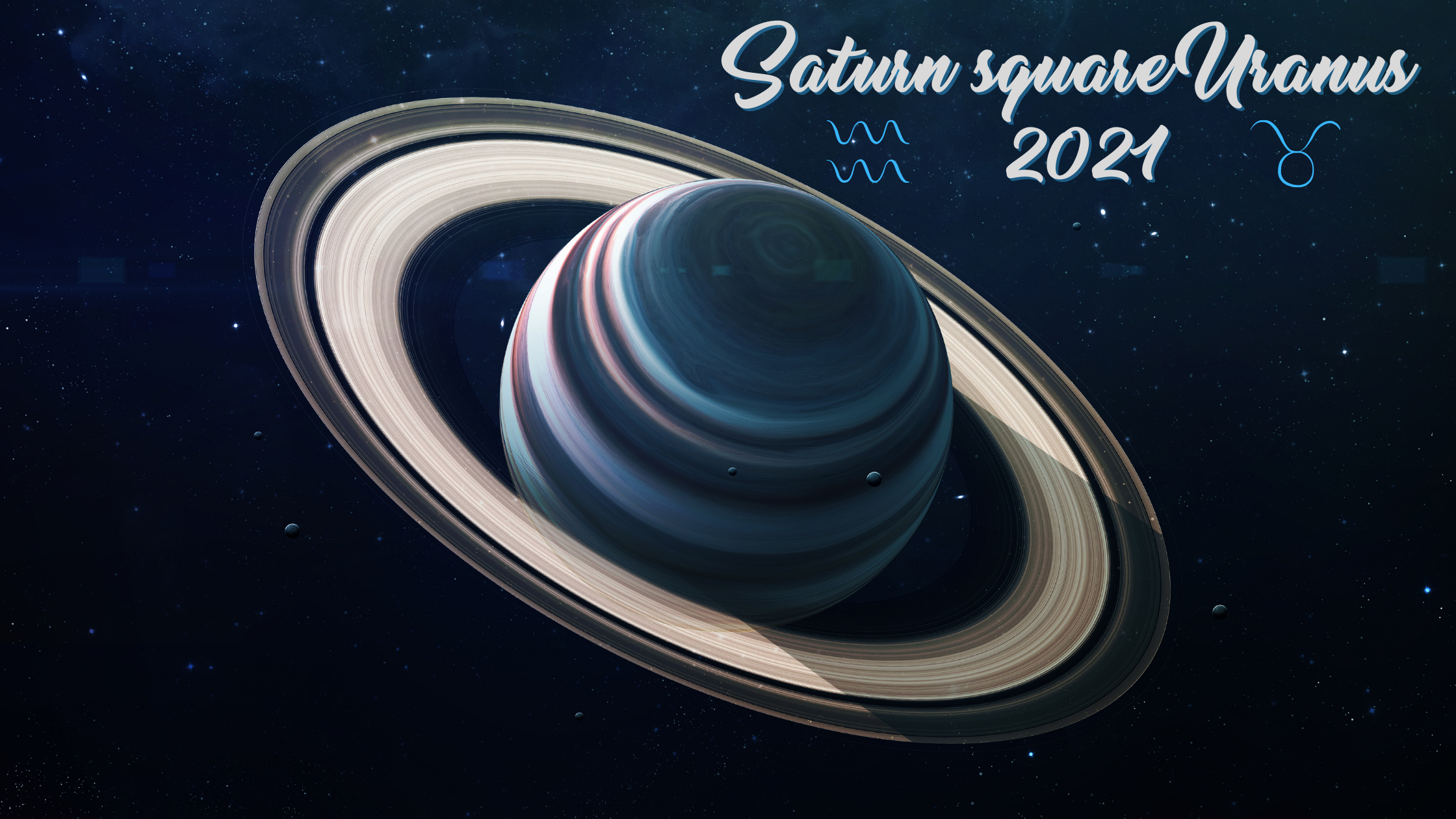 Saturn square Uranus – 2021