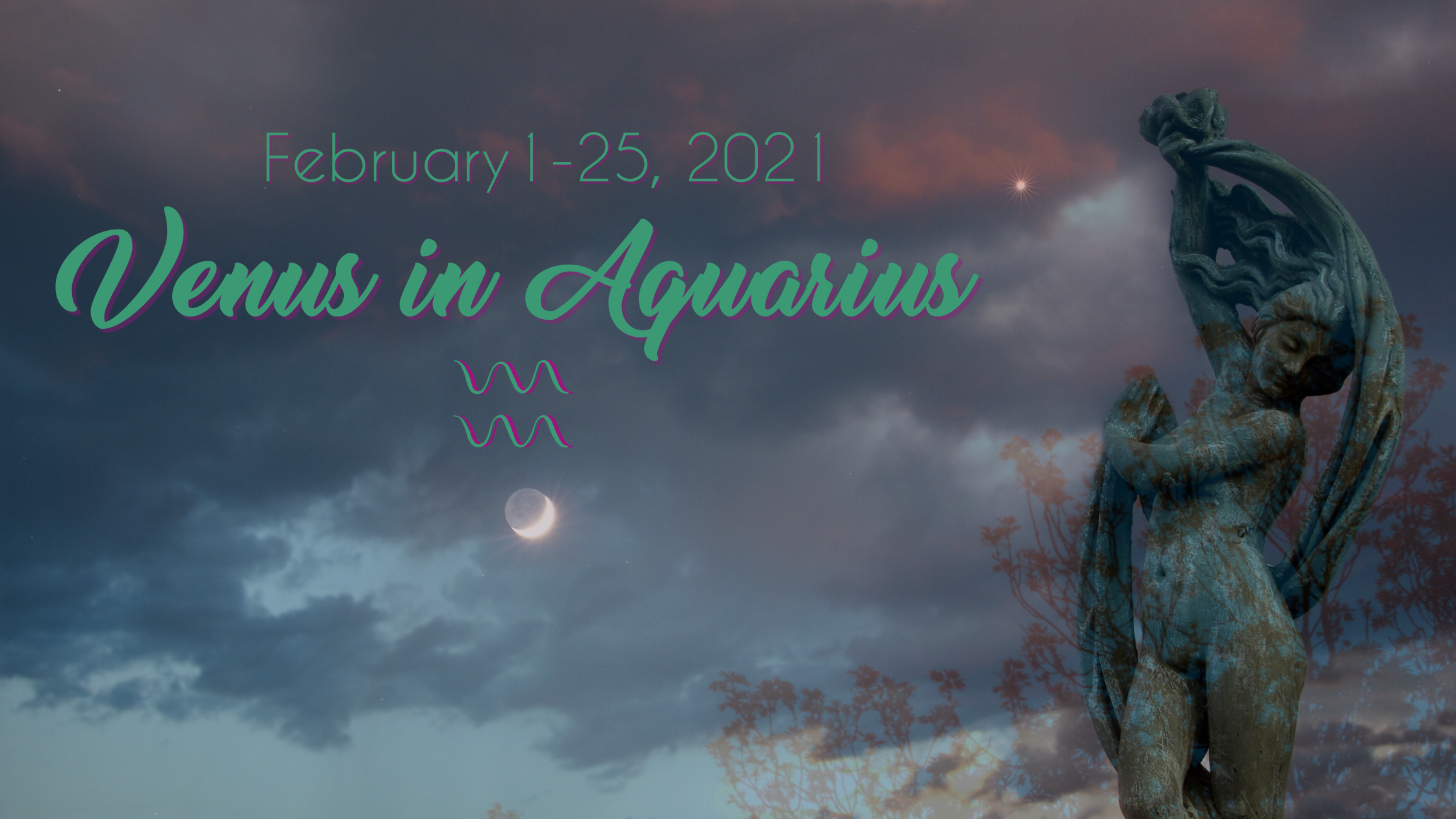 Venus in Aquarius – February 1-25