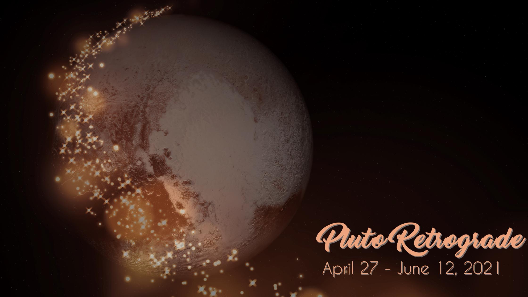 Pluto Retrograde – 4/27 – 6/12